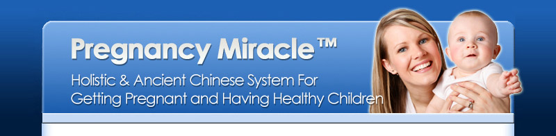 Pregnancy Miracle - Holistic & Ancient Chinese System for Getting Pregnant Naturally - Save %20